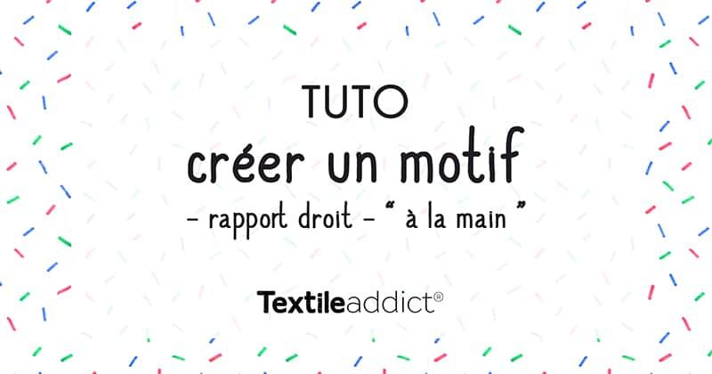 creer un motif rapport droit a la main _TextileAddict