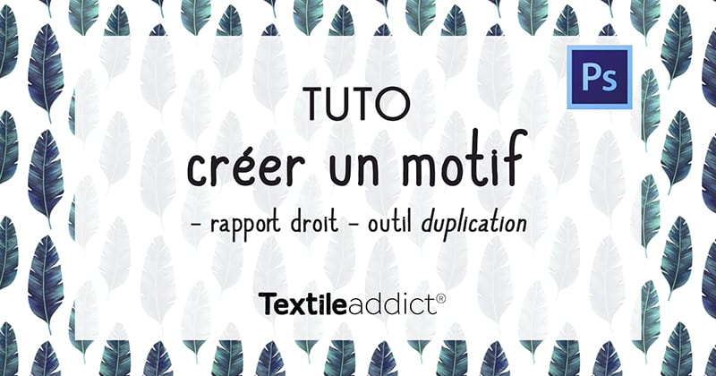 creer un motif rapport droit outil duplication photoshop _TextileAddict
